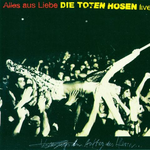 Alles Aus Liebe Live Die Toten Hosen