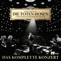 """15 Jahre """"Nur zu Besuch: Die Toten Hosen unplugged im Wiener Burgtheater"""""""