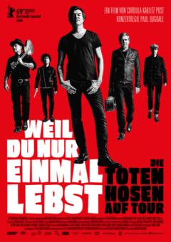 """""""Weil Du nur einmal lebst – Die Toten Hosen auf Tour"""""""