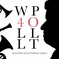 """""""Gerhard Polt und die Well-Brüder 40 Jahre"""""""